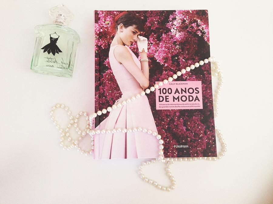 O começo da minha coleção de Livros de Moda! 100 anos de moda